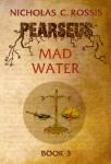 Pearseus: Mad Water book cover, epic fantasy by Nicholas C. Rossis