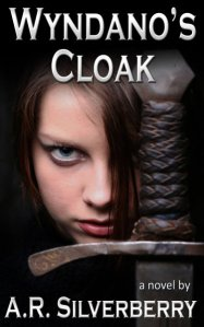 Wyndano's Cloak, by A.R. Silverberry